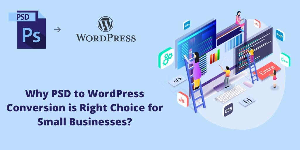 psd to wordpress conversion, Why PSD to WordPress Conversion is Right Choice for Small Business?