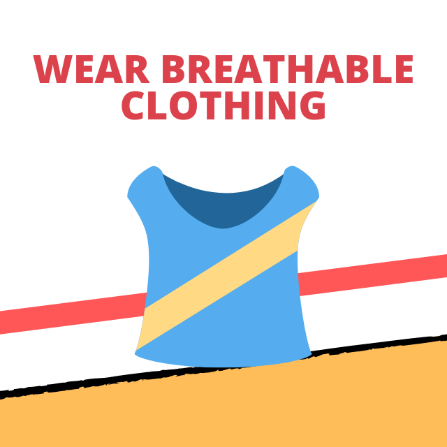 Wear Breathable Clothing