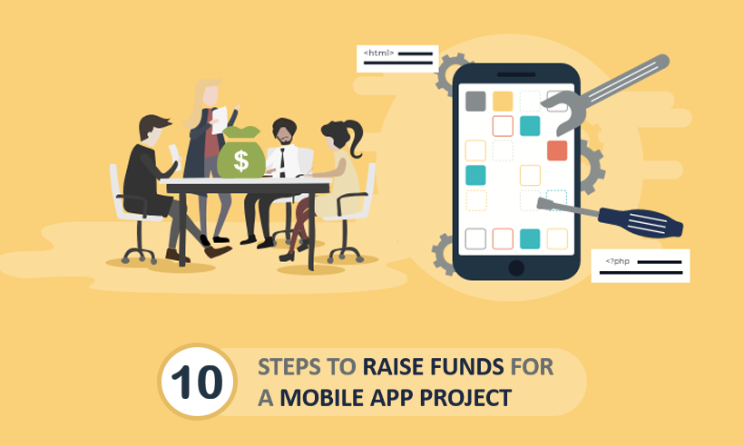 10 Steps To Raise Funds For A Mobile App Project
