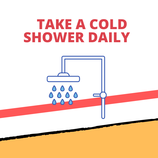 Take a Cold Shower Daily