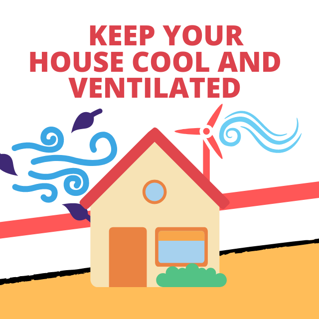 Keep your house cool and ventilated