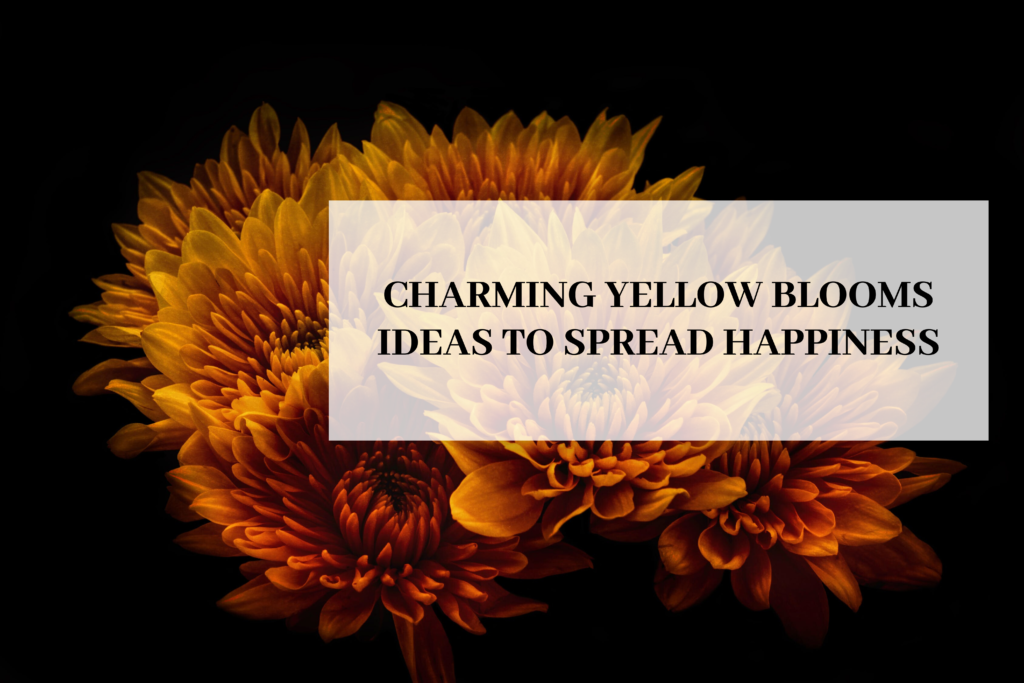 Charming Yellow Blooms Ideas to Spread Happiness