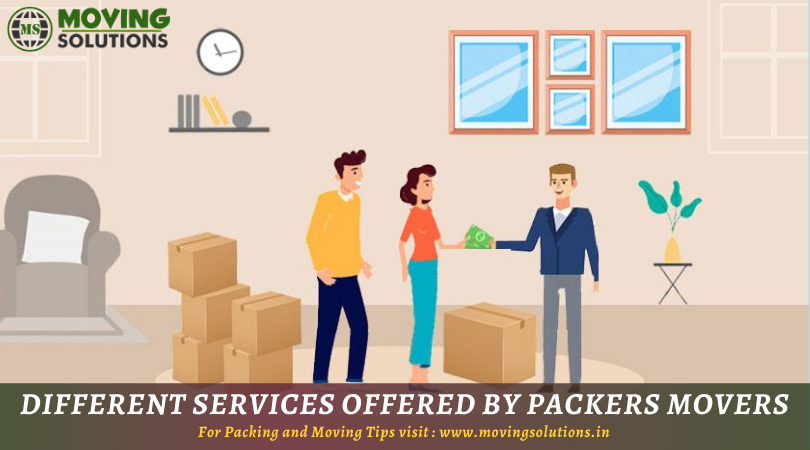 What Are The Different Services Offered By Packers And Movers?