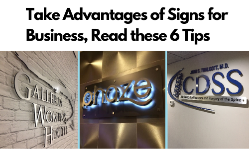 Take Advantages of Signs for Business, Read these 6 Tips