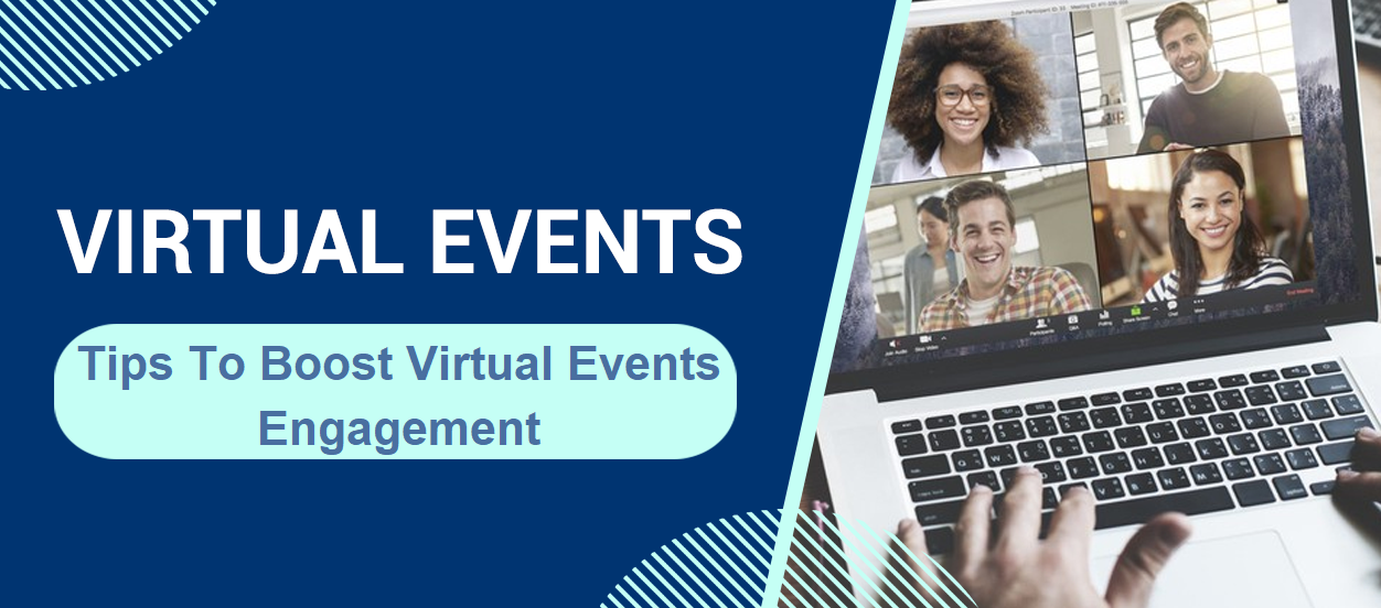 Virtual Events, Tips To Boost Virtual Events Engagement