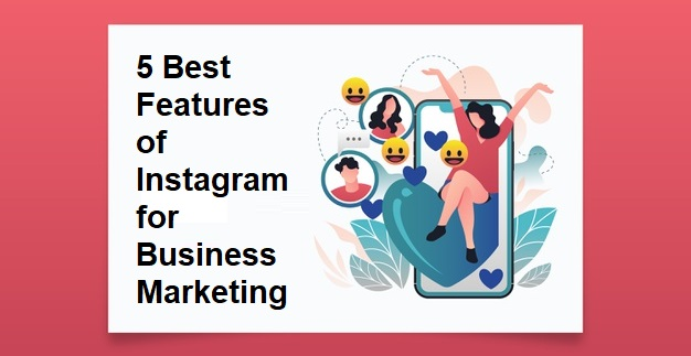 5 New Features Of Instagram For Business Marketing in 2020