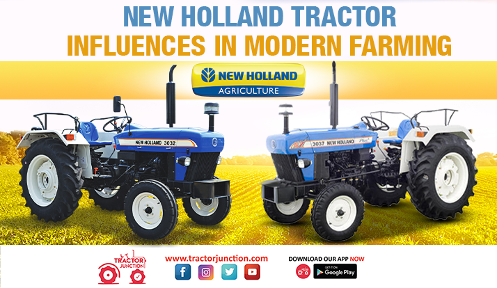 New Holland Tractor, New Holland Tractor Influences in Modern Farming