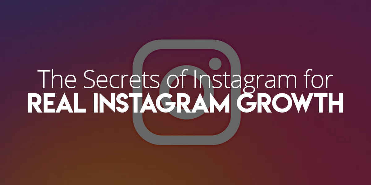 The Secrets of Instagram Growth