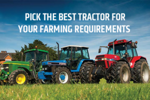 Pick The Best Tractor for Your Farming Requirements