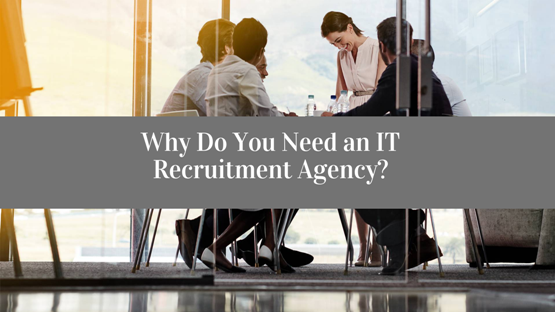 Recruitment Agencies – Why Use Them?