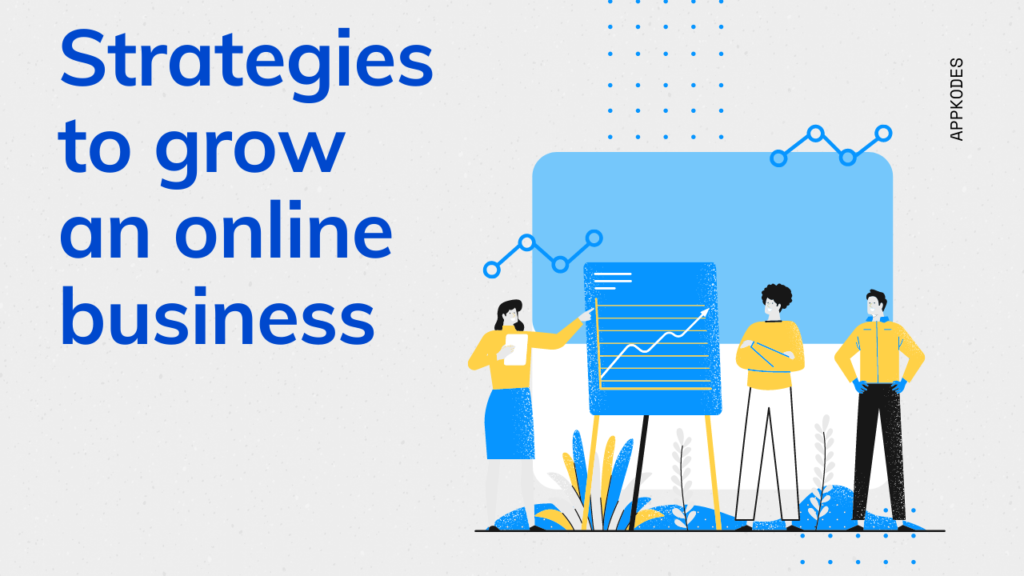 Effective ways and winning strategies to grow an online business