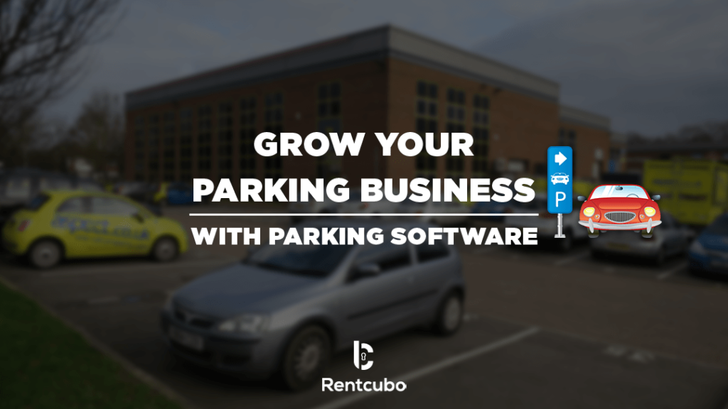 How can parking software help in maximizing your parking business in 2020?