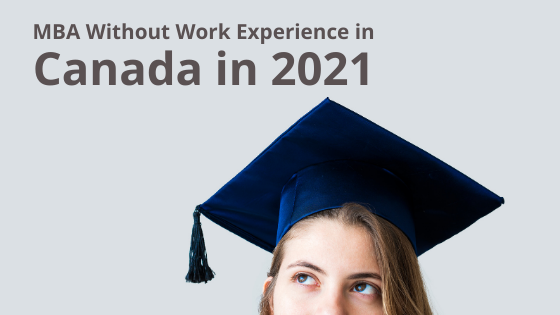 MBA Without Work Experience in Canada in 2021