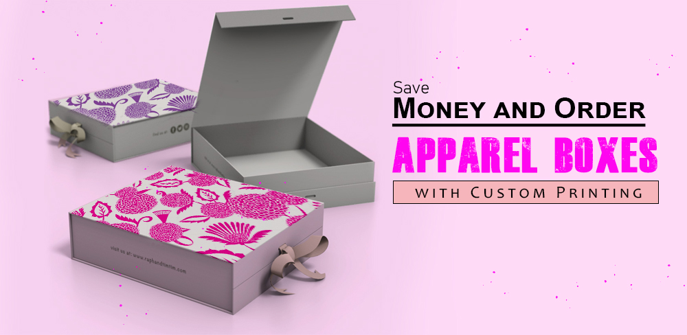 Save Money and Order for Apparel Boxes with Custom Printing