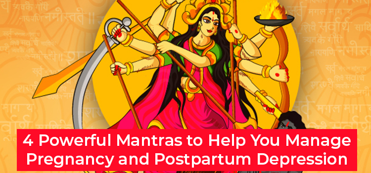4 Powerful Mantras to Manage Pregnancy and Postpartum Depression