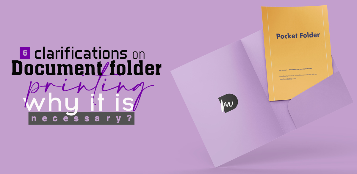 Folder Printing, 6 clarifications on Document Folder Printing, why it is necessary