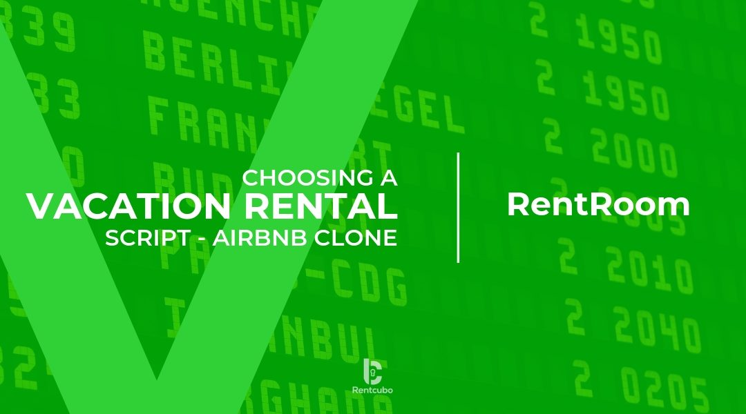 vacation rental script, How to Choose a Vacation Rental script?