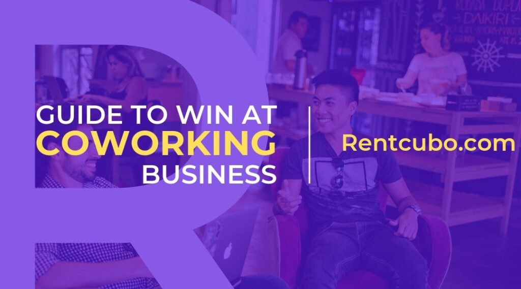 How to Make it Big in the Coworking Business?