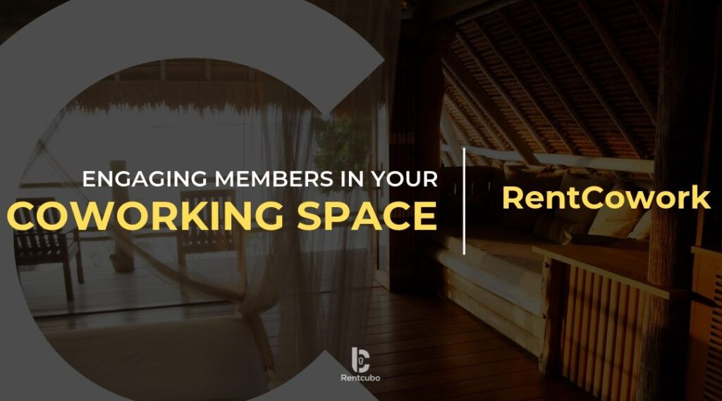 How to Engage Members in your Coworking Space?