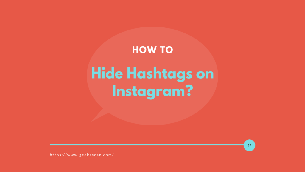 How to Hide Hashtags on Instagram?