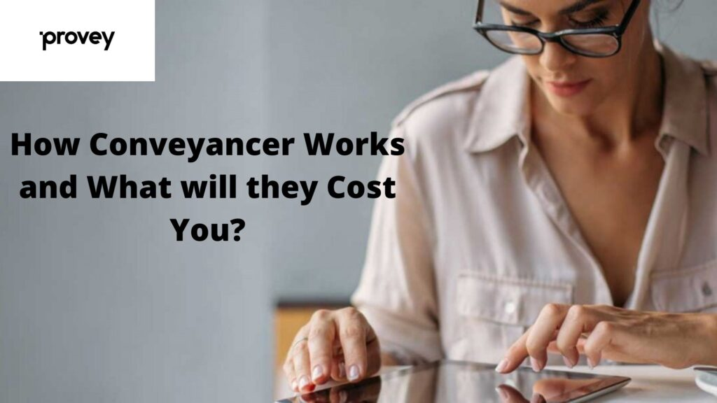 How Conveyancer Works and What will they Cost You?