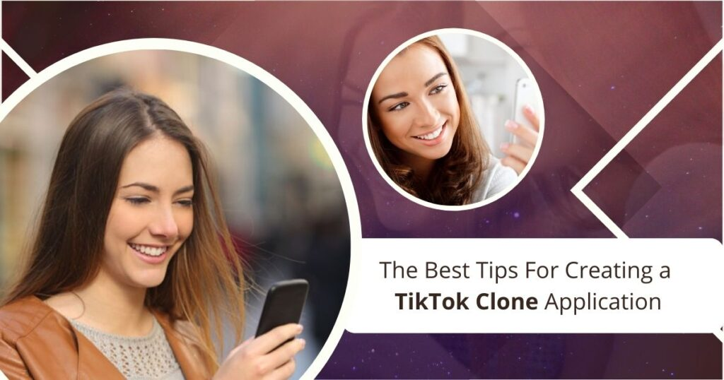 The Best Tips For Creating a TikTok Clone Application