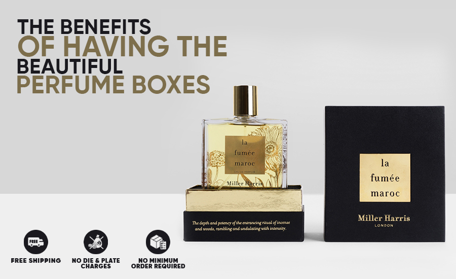 Perfume Boxes, The Benefits of Having the Beautiful Perfume Boxes