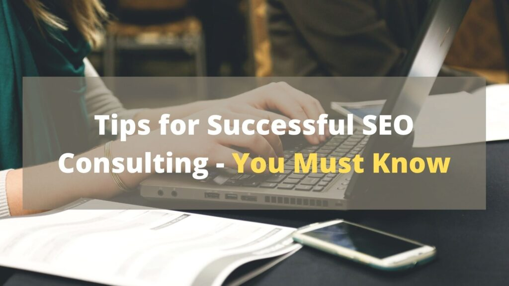 Tips for Successful SEO Consulting – You Must Know