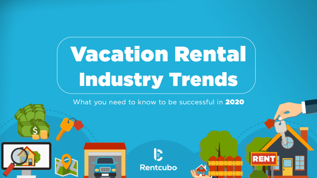 What the Vacation Rental Industry Will Look Like by 2020?