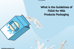 What is the Guidelines of FSSAI for Milk Products Packaging