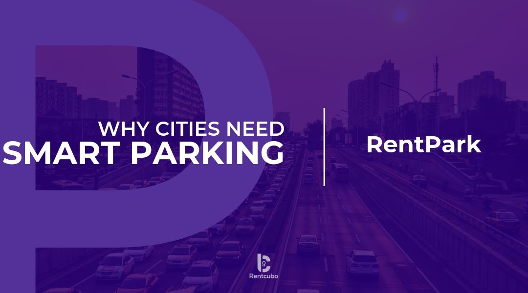 smart parking, Why Cities Need Smart Parking?