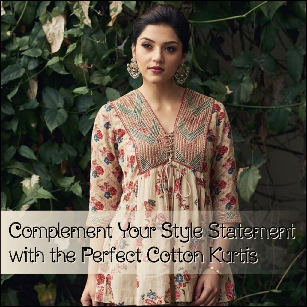 Complement Your Style Statement with the Perfect Cotton Kurtis
