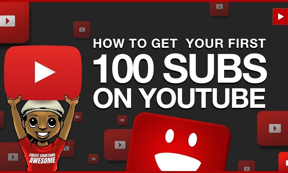 YouTube Subscribers, How to Get Your First 100 YouTube Subscribers