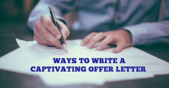 Best Ways to Write a Captivating Offer Letter For Employment