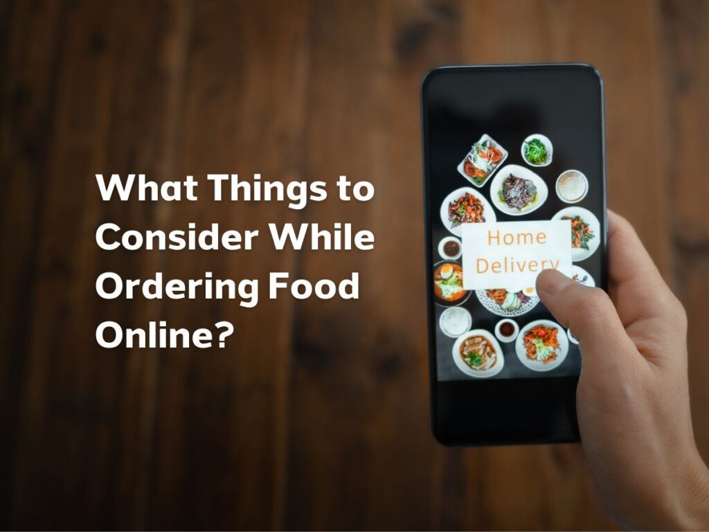 What Things to Consider While Ordering Food Online?