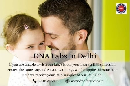 DNA Tests in Delhi, Where to get reliable & accredited DNA tests in Delhi?