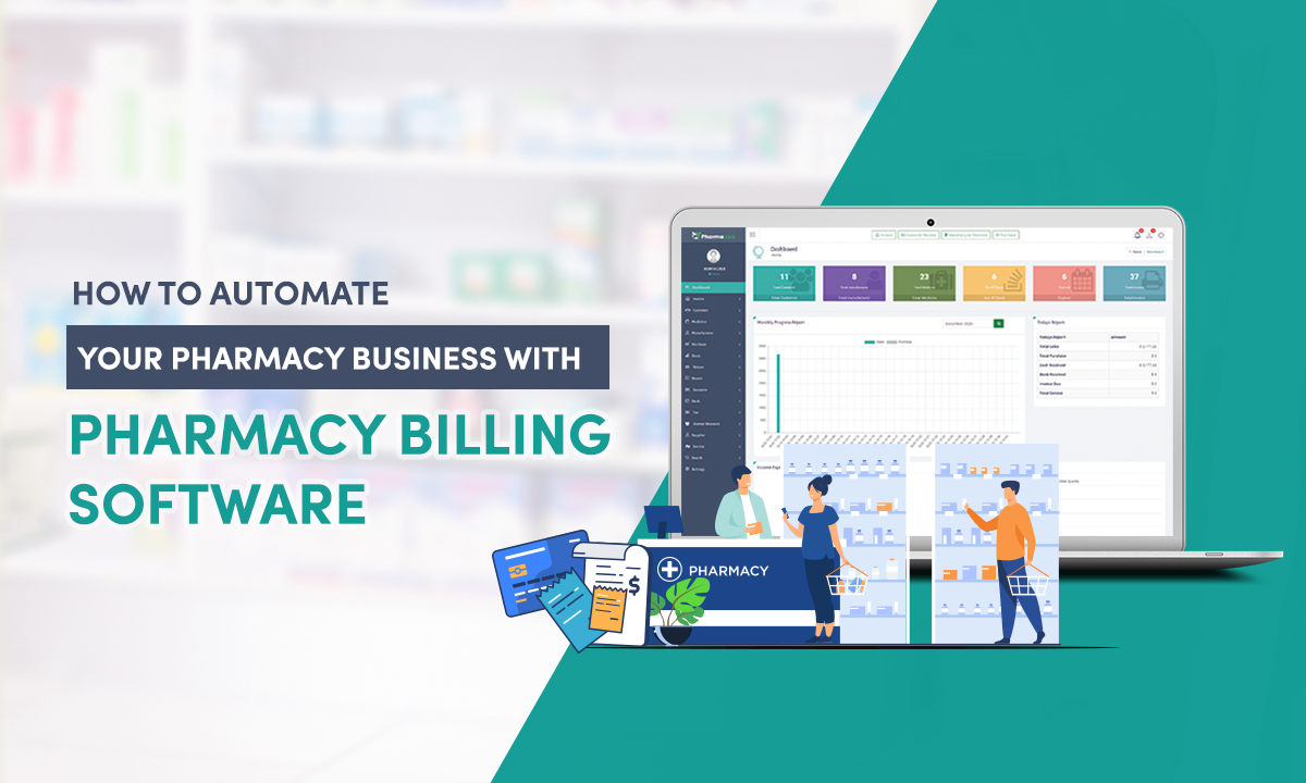Pharmacy Billing Software, How to Automate Your Pharmacy Business with Pharmacy Billing Software