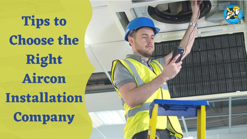 Tips to Choose the Right Aircon Installation Company