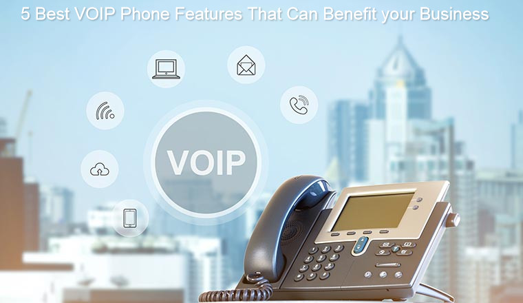 5 Best VOIP Phones Features That Can Benefit your Business