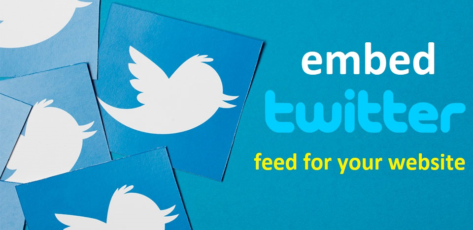 How To Embed Twitter Feeds On Your Website?