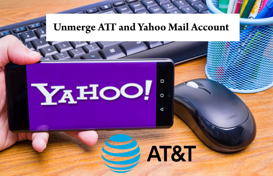 What is the Procedure to Unmerge AT&T and Yahoo Mail Account?