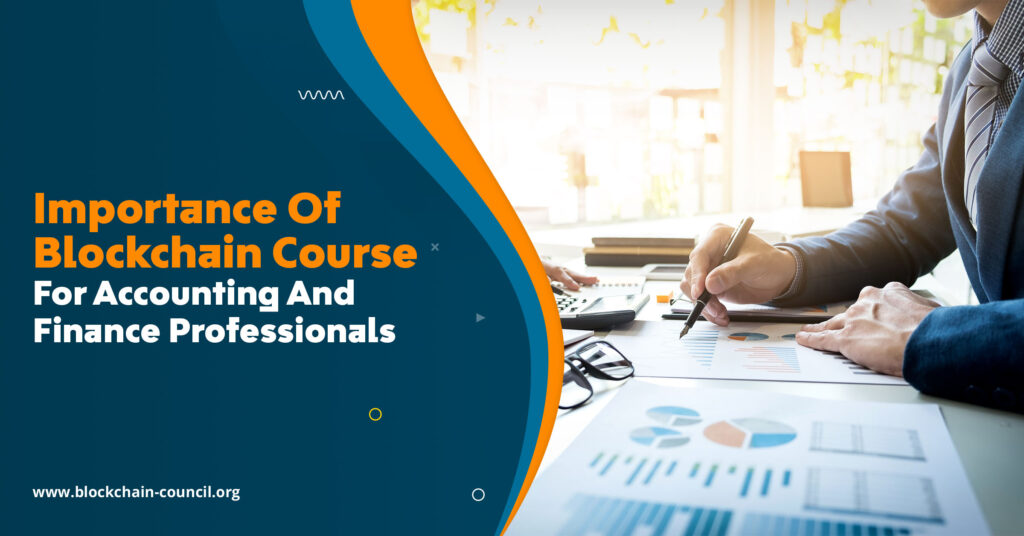 Importance of Blockchain Course for Accounting and Finance Professionals