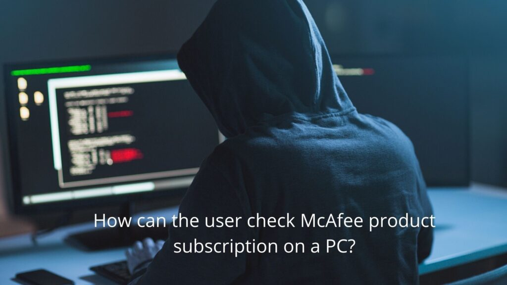 How can the user check McAfee product subscription on a PC?