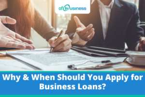 Why & When Should You Apply for Business Loans,