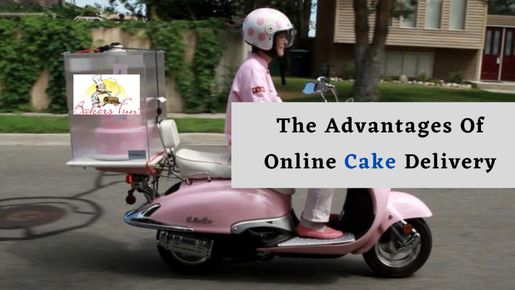 The Advantages Of Online Cake Delivery