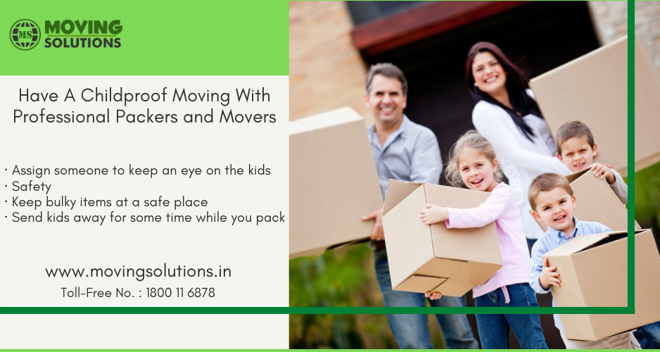 Have A Childproof Moving With Professional Packers and Movers