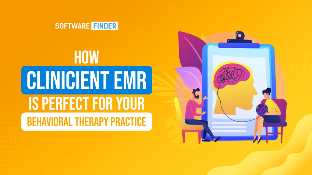 How Clinicient EMR is Perfect for your Behavioral Therapy Practice