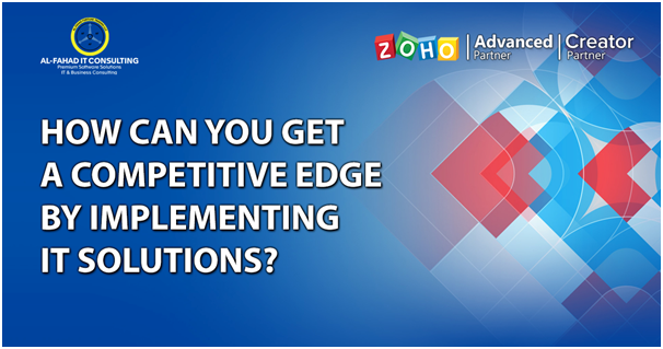 How Can You Get A Competitive Edge By Implementing IT Solutions?