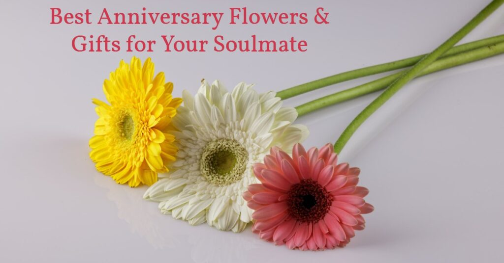 Best Anniversary Flowers & Gifts for Your Soulmate