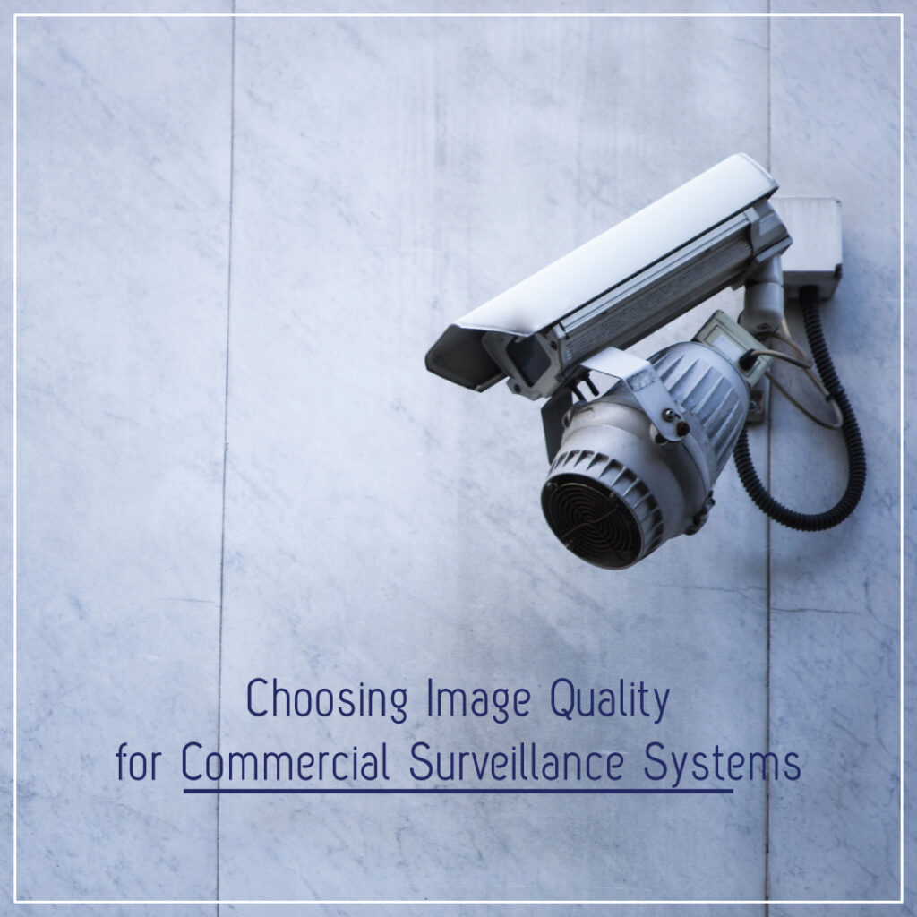 Choosing Image Quality for Commercial Surveillance Systems